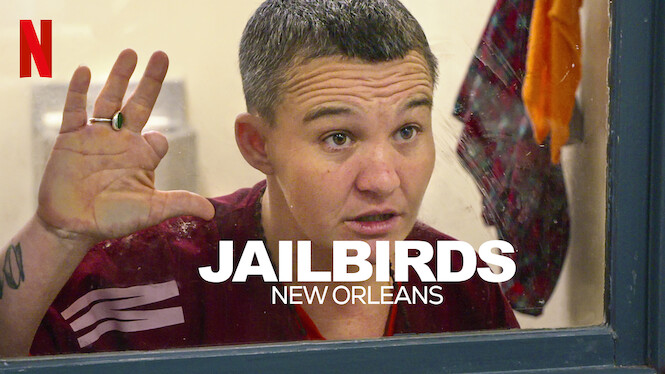 Jailbirds New Orleans on Netflix UK